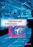FAQ Betriebswirtschaft: FAQ Internet und eBusiness: Die hundert wichtigsten Fragen