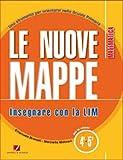 Le nuove mappe. Insegnare con la LIM. Matematica. Per la 4ª e 5ª classe elementare. Con CD-ROM