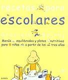 Recetas para escolares: Menús equilibrados y platos nutritivos para niños a partir de los tres años (Cocina)