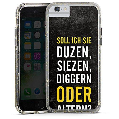 Apple iPhone 6s Plus Bumper Hülle Bumper Case Glitzer Hülle Humor Lustig Funny Bumper Case Glitzer gold