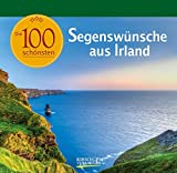 Die 100 schönsten Segenswünsche aus Irland: Geschenkbuch. Deko für den Tisch. Aufstell-buch.