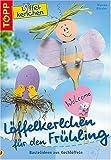 Löffelkerlchen für den Frühling - Monika Gänsler