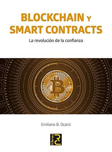 BLOCKCHAIN y SMART CONTRACTS. La revolución de la confianza por Emiliano B. Ocariz
