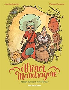 vignette de 'Aliénor Mandragore n° 1<br /> Merlin est mort, vive Merlin ! (Séverine Gauthier)'