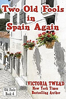 Two Old Fools in Spain Again (English Edition) par [Twead, Victoria]