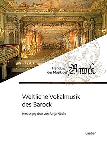 Weltliche Vokalmusik des Barock (Handbuch der Musik des Barock / In 8 Bänden)