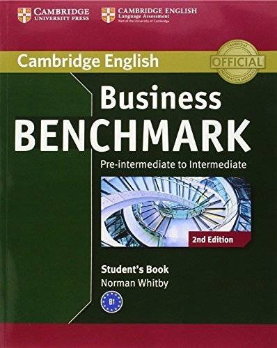 Business Benchmark Pre-intermediate to Intermediate Business Preliminary Student's Book (Cambridge English) 2nd edition by Whitby, Norman (2013) Paperback