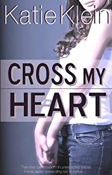 Cross My Heart by [Klein, Katie]