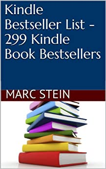 Kindle Bestseller List - 299 Kindle Book Bestsellers (English Edition) de [Stein, Marc]