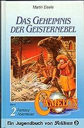 Camelon II. Das Geheimnis der Geisternebel. Fantasy- Abenteuer