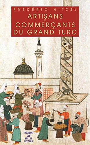 Artisans et commerants du Grand Turc (Realia t. 13)