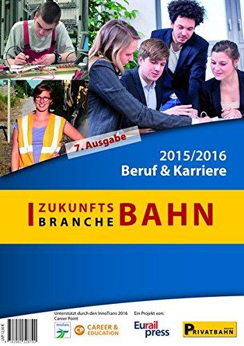 Zukunftsbranche Bahn: Beruf & Karriere 2015/2016