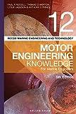 Reeds Vol 12 Motor Engineering Knowledge for Marine Engineers (Reeds Marine Engineering and Technology Series)