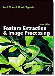Feature Extraction & Image Processing, Second Edition by Mark Nixon (2008-01-22)