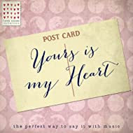 Yours Is My Heart - Love Notes Collection