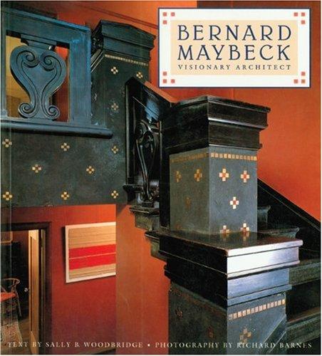 BERNARD MAYBECK PBK: Visionary Architect
