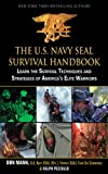 Image de The U.S. Navy SEAL Survival Handbook: Learn the Survival Techniques and Strategi