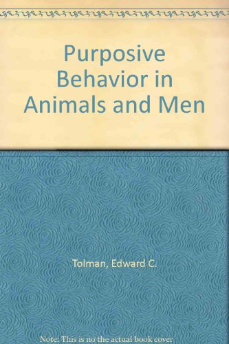 Purposive Behavior in Animals and Men