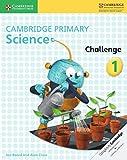 Cover of: Cambridge Primary Science Challenge 1 | Jon Board, Alan Cross