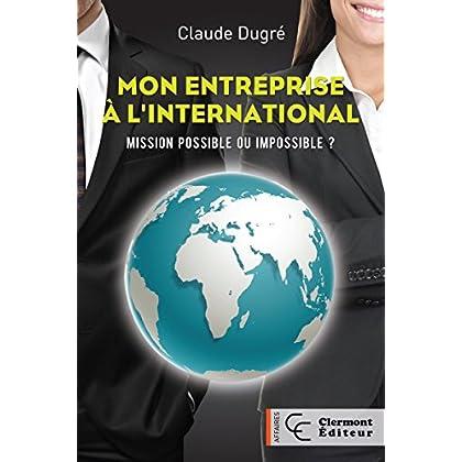 Mon entreprise à l'international: Mission possible ou impossible ?