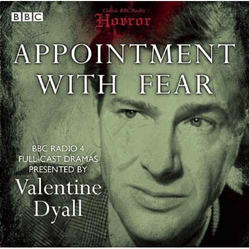 Appointment with Fear (Classic BBC Radio Horror) by Valentine Dyall (2010-10-07)
