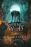 Dans la tanière du loup: Going Wild, T1...