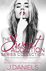 Sweet Addiction Series Collection: Sweet Addiction, Sweet Possession, Sweet Obsession by J. Daniels (2016-03-01)