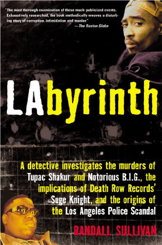 Labyrinth: A Detective Investigates the Murders of Tupac Shakur and Notorious B.I.G., the Implications of Death