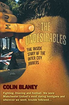 The Undesirables - The Inside Story of the Inter City Jibbers par [Blaney, Colin]