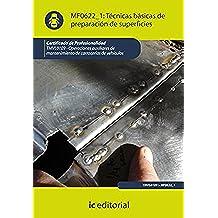 Técnicas básicas de preparación de superficies. tmvl0109 - operaciones auxiliares de mantenimiento de carrocerías de vehículos
