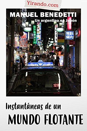 Instantáneas de un mundo flotante: Un argentino en Japón por Manuel Benedetti