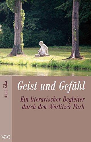 Geist und Gefühl: Ein literarischer Begleiter durch den Wörlitzer Park