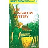 Nancy Drew 03: The Bungalow Mystery (Nancy Drew Mysteries Book 3)