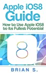 ***Limited Time Offer: Discounted Price With Free Bonus Inside***You're about to discover how to use the iOS 8 to its fullest potential. Thousands of people use iOS 8 and have no idea how to use them to their fullest potential. The biggest problem is...
