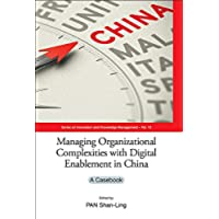 Managing Organizational Complexities with Digital Enablement in China:A Casebook (Series
