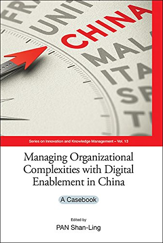 managing-organizational-complexities-with-digital-enablement-in-chinaa-casebook-series-on-innovation