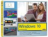 Windows 10 - Schnell zum Ziel: Alles auf einen Blick erklärt. komplett in Farbe. Im praktischen Querformat - perfekt f�