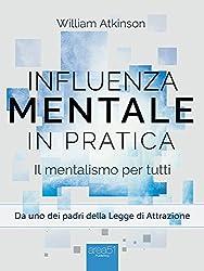 Influenza Mentale in pratica: Il mentalismo per tutti