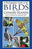 A Photographic Guide to the Birds of the Cayman Islands
