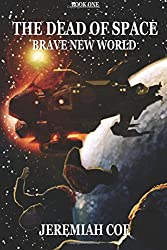 The Dead of Space: Brave New World (Book 1)