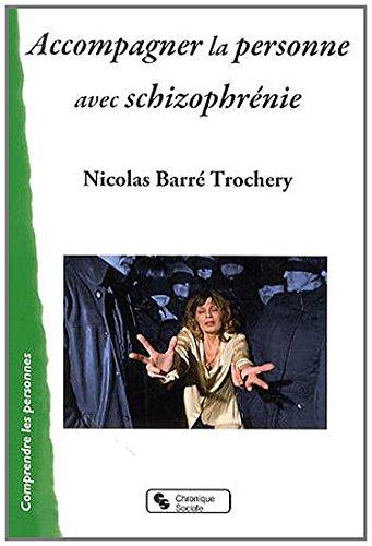 Accompagner la personne avec schizophrénie