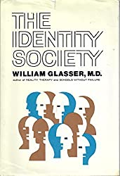 The Identity Society by William Glasser (1972-12-23)