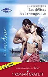 Les délices de la vengeance - Un cadeau de la vie (Harlequin Azur)