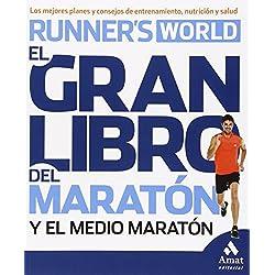 El Gran Libro Del Maratón Y El Medio Maratón. Los Mejores Planes Y Consejos De Entrenamiento, Nutrición Y Salud