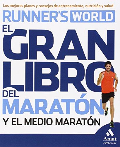 El Gran Libro Del Maratón Y El Medio Maratón. Los Mejores Planes Y Consejos De Entrenamiento, Nutrición Y Salud por Joel Webber