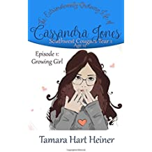 Episode 1: Growing Girl: The Extraordinarily Ordinary Life of Cassandra Jones: Volume 1 (Southwest Cougars Year 1: Age 12)