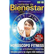 HORÓSCOPO FITNESS - Descubre las actividades y alimentos ideales para tu signo del zodíaco (Instante de BIENESTAR - Colección Plenitud nº 1)