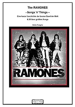 The Ramones  - Songs 'n' Things -: Eine kurze Geschichte der besten Band der Welt  & 20 ihrer größten Songs