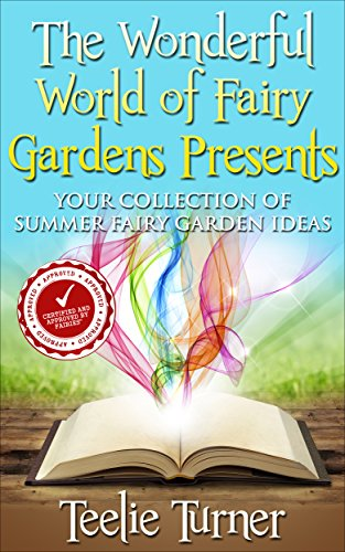 The Wonderful World of Fairy Gardens Presents: Your Collection of Magical Summer Fairy Garden Ideas
