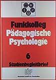 Funkkolleg Pädagogische Psychologie. Studienbegleitbrief 6, INHALT: Soziale Interaktion - Die Klasse als Gruppe - Lehrerpersönlichkeit und Lehrerverhalten...